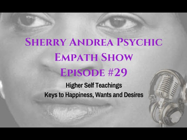 Episode 29 Higher Self Teachings - Keys to Happiness, Wants and Desires