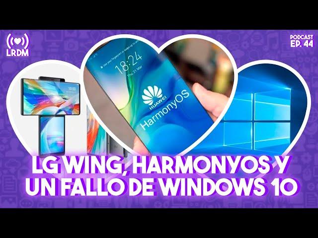 🎙 Ep. #44 - LG WING, HARMONYOS, COLOROS 11 Y UN FALLO DE WINDOWS 10 | La red de Mario
