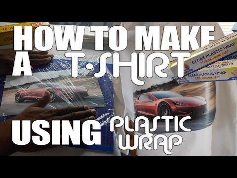 How to make a T Shirt using Plastic Wrap
