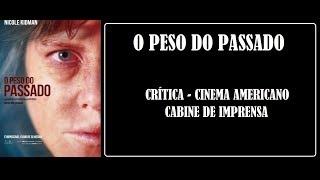 O PESO DO PASSADO I CRÍTICA I CINEMA AMERICANO