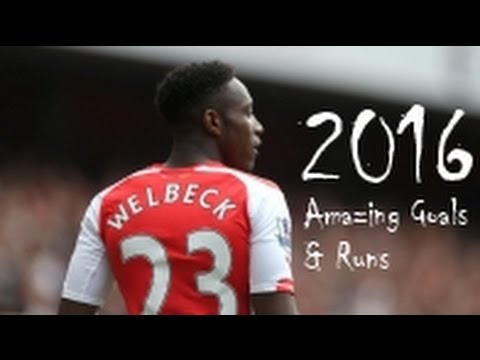 Danny Welbeck 1080p - I Could Be - Amazing Goals & Runs 2016