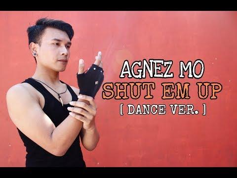 AGNEZ MO - SHUT EM UP [ DANCE VER. ]