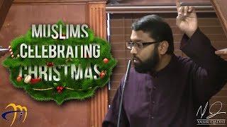 Muslims Celebrating Christmas - Love for Jesus & Mary ~ Dr. Yasir Qadhi