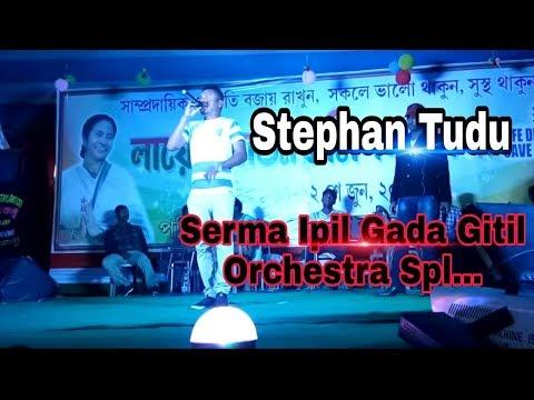 Serma Ipil Gada Gitil-Latest Santhali Orchestra Song 2018-By Stephan Tudu