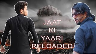 JAAT KI YAARI RELOADED