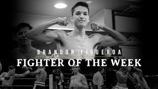 Fighter of the Week: Brandon Figueroa
