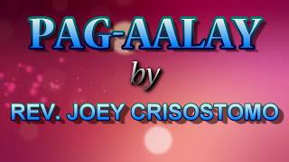 PAG AALAY (Lyrics Video) By Rev  Joey Crisostomo