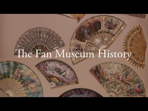 The Fan Museum History