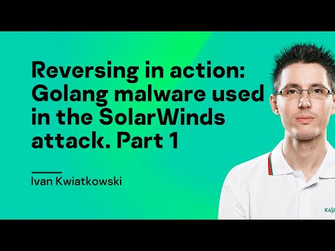 Reversing in action: Golang malware used in the SolarWinds attack. Part 1