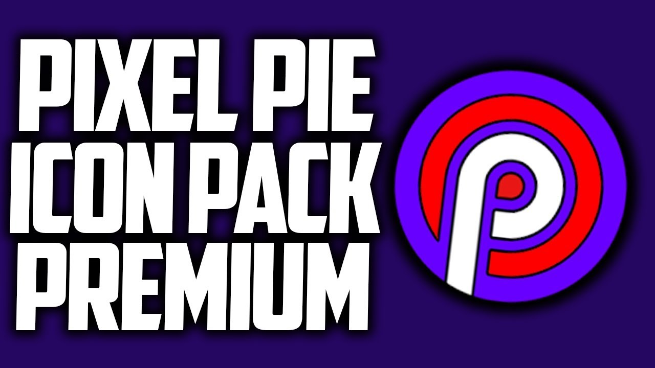 Android Look | PIXEL PIE - ICON PACK v6 3 [Patched]