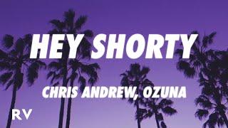 Chris Andrew x Ozuna - Hey Shorty (Remix) (Letra/Lyrics)