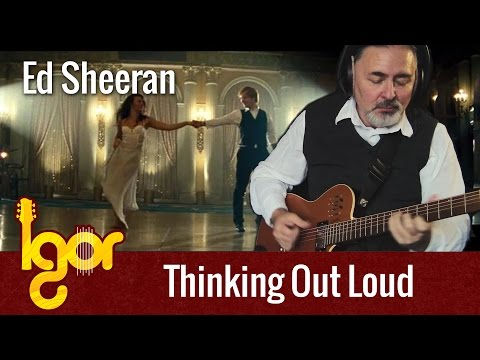 Thinking Out Loud – Igor Presnyakov – fingerstyle guitar