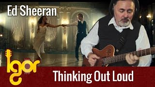 Thinking Out Loud - Igor Presnyakov - fingerstyle guitar