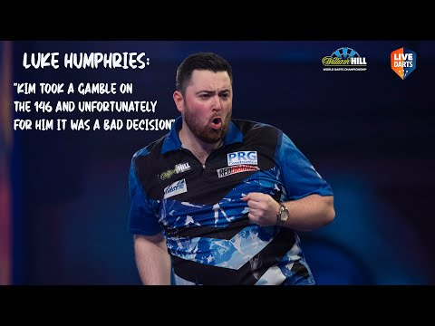 """Luke Humphries: """"Kim took a gamble on the 146 and unfortunately for him it was a bad decision"""""""