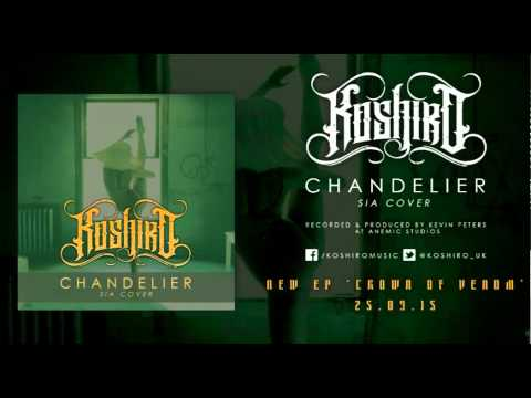 Koshiro - Chandelier (Sia METALCORE Cover) FREE DOWNLOAD