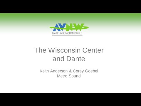 The Wisconsin Center and Dante - Keith Anderson and Corey Goebel at AV Networking World