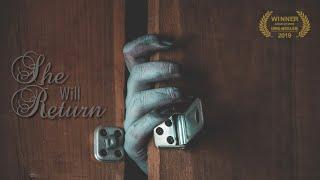She Will Return - Horror Short Film - Award Winning