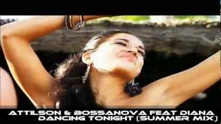 Attilson & Bossanova feat Diana - Dancing Tonight (SUMMER MIX)