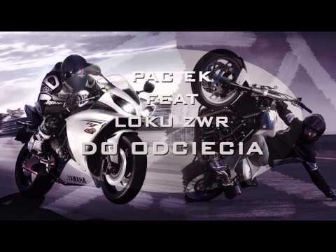 Pacek ft Loku - Do odcięcia