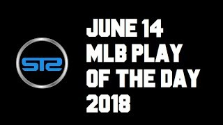 June 14, 2018 - MLB Pick of The Day - Today MLB Picks Against The Spread ATS Tonight - 6/14/18