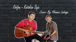 Khifnu - Katakan Saja Yhannu Lahagu Cover Akustik