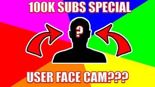 WHEN is FACE CAM??? | 100K SPECIAL