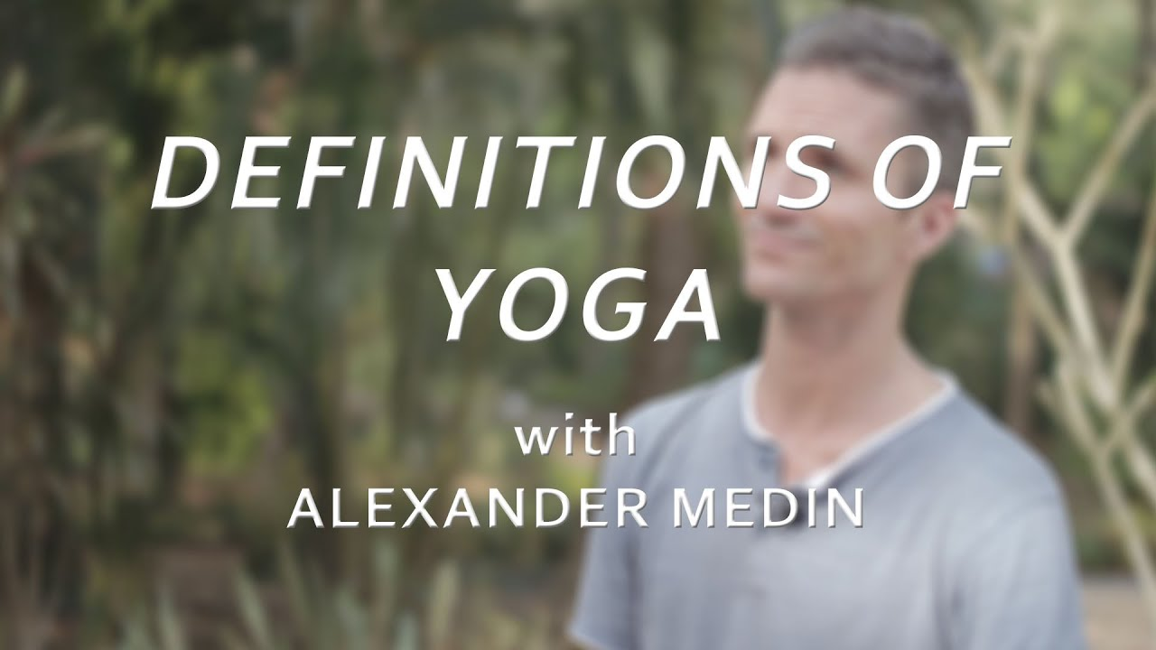 The Definitions of Yoga - Alexander Medin