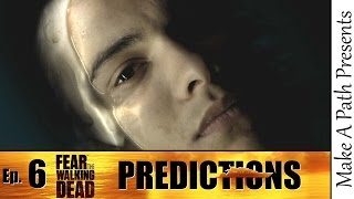 Fear The Walking Dead Season 2 Episode 6 Trailer Breakdown & Predictions