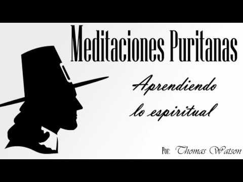 Meditaciones Puritanas - Thomas Watson - Aprendiendo lo espiritual