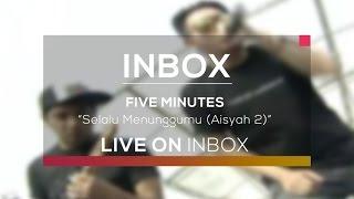 Download lagu Five Minutes - Selalu Menunggumu (Aisyah 2)