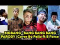 BIG BANG   BANG BANG BANG   Parody Cover By Paijo Ft  B Force   Vanya Soulsisters