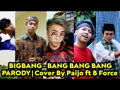 BIG BANG - BANG BANG BANG ( Parody Cover By Paijo Ft. B Force & Vanya Soulsisters  )