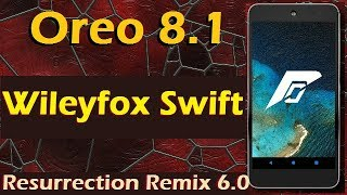 How to Update Android Oreo 8.1 in Wileyfox Swift (Resurrection Remix v6.0) Install & Review