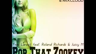 Yves Larock feat  Roland Richards & Juicy M - Pop That Zookey (Deejay Jerchu Bootleg 2K14)