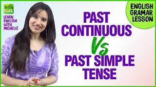 Past Simple and Past Continuous Tense - English Grammar Lesson | Learn English With Michelle