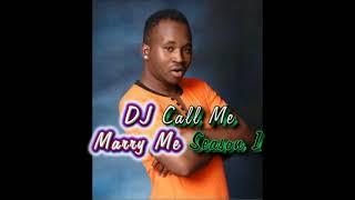 DJ Call Me (Marry Me Season 1) Track 02  _ Sebaka Nyana