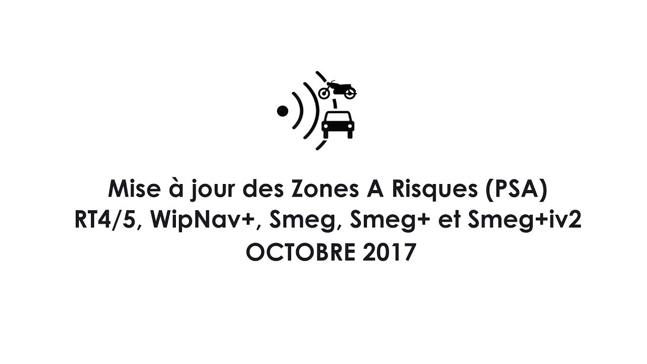 mise jour upgrade des zones risques octobre 2017 psa rt4 rt5 rt6 smeg smeg smeg6 youtube. Black Bedroom Furniture Sets. Home Design Ideas
