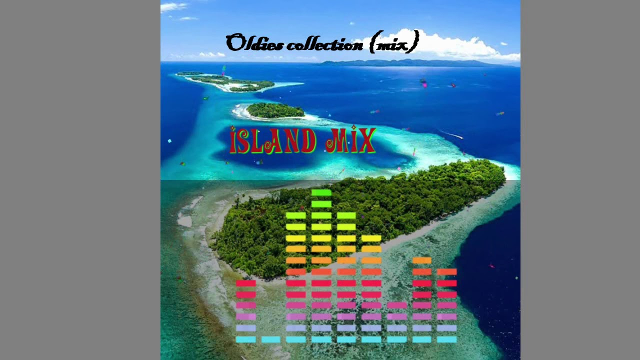 Mix local hits,island music(oldies)