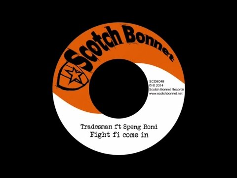 Tradesman  Ft. Speng Bond - Fight fi come in