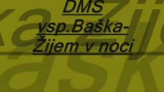 DMS vsp.Baška-Žijem v noci