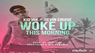 Watch Kid Ink Woke Up This Morning video