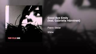 Good Bye Emily (feat. Gabriella Hänninen)