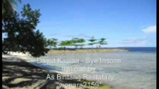 Video David Kapisa - Sye Insose (PAPUA) download MP3, 3GP, MP4, WEBM, AVI, FLV Juli 2018