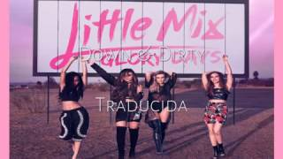 Down & Dirty - Little Mix Traducida