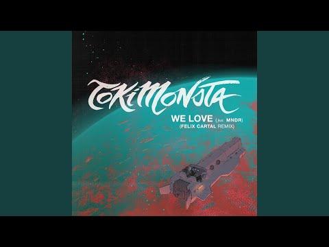 We Love (feat. MNDR) ( [Felix Cartal Remix)