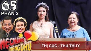 Mẹ chồng bắt kiêng QUAN HỆ VỢ CHỒNG 4 tháng nhưng con dâu 'phá lệ' | Thị Cúc - Thu Thủy | MCND #65😝