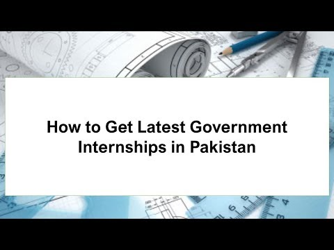 How to Get Latest Government Internships in Pakistan 2018