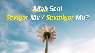 Allah seni seviyor mu, sevmiyor mu?  - Nureddin Yıldız - sosyaldoku.com