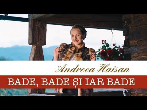 Andreea Haisan - Bade bade si iar bade