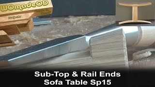 Preparing A Sub-top, And Fashioning Rail Ends - Sofa Table Sp15 Build Part 7